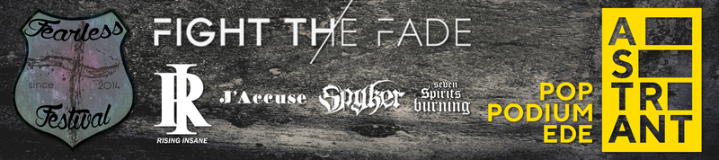 Fearless Festival presents: #7 Fight The Fade, Rising Insane, J'Accuse, Spyker & Seven Spirits Burning